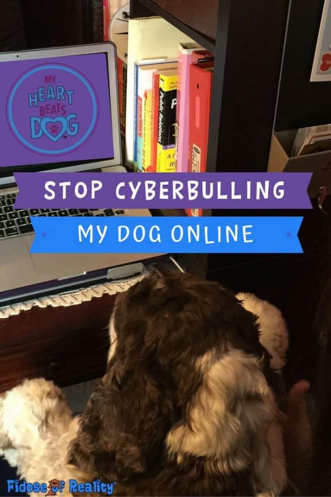 Stop cyberbulling dogs